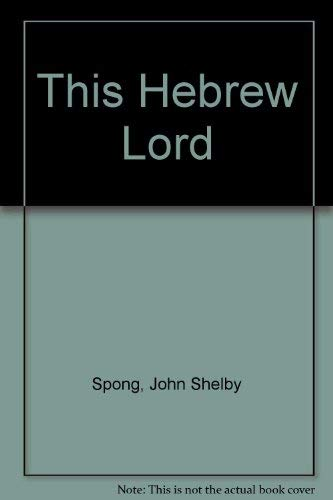 This Hebrew Lord: Spong, John Shelby