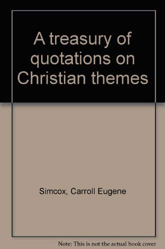 9780816402748: A treasury of quotations on Christian themes