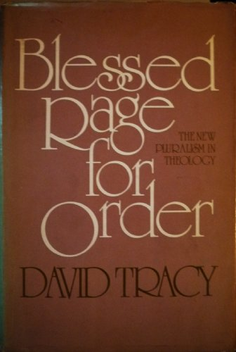 Blessed Rage for Order: The New Pluralism in Theology: Tracy, David