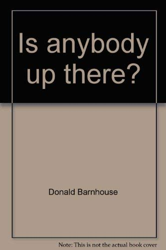 9780816403059: Is anybody up there?: Santa Claus, flying saucers, and God