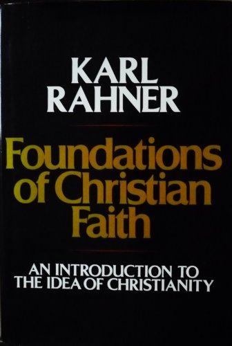 9780816403547: Foundations of Christian Faith: An introduction to the idea of Christianity