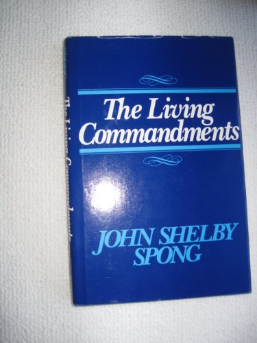 The Living Commandments (0816403562) by John Shelby Spong