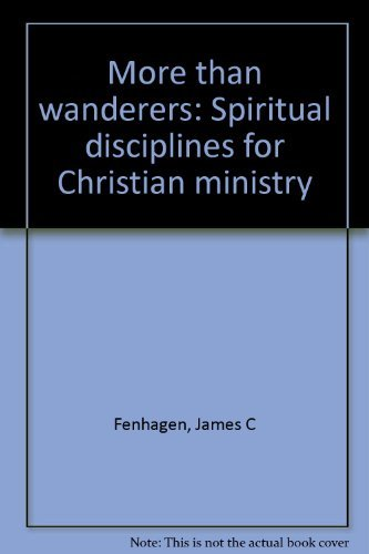 9780816403868: More than wanderers: Spiritual disciplines for Christian ministry