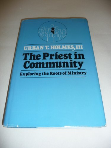 9780816404001: The Priest in Community: Exploring the Roots of Ministry