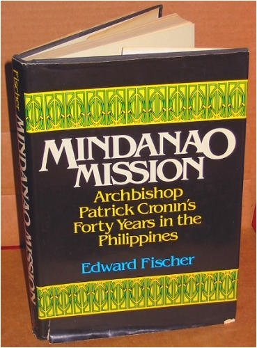 Mindanao mission: Archbishop Patrick Cronin's forty years in the Philippines: Fischer, Edward
