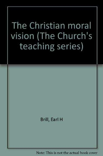 9780816404230: The Christian moral vision (The Church's teaching series)