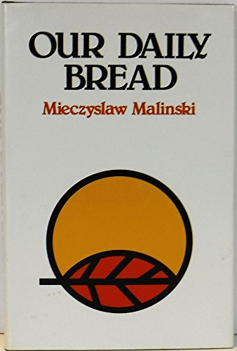 Our daily bread: Malinski, Mieczyslaw