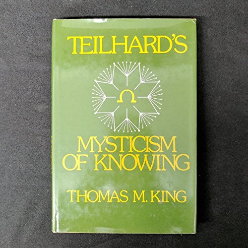 9780816404919: Teilhard's Mysticism of Knowing