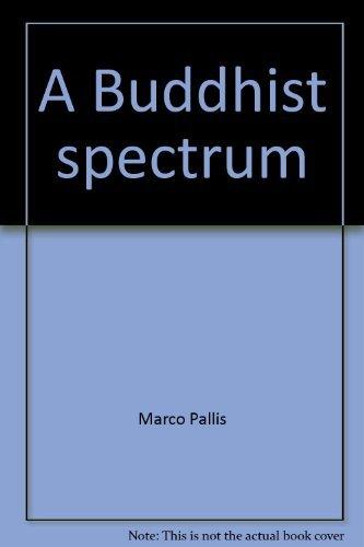 9780816404933: A Buddhist spectrum: Contributions to Buddhist-Christian dialogue
