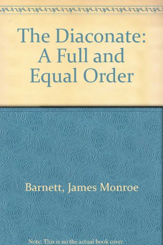 9780816404971: The Diaconate: A Full and Equal Order