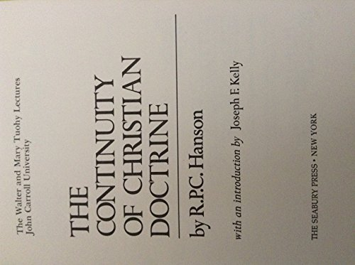 The continuity of Christian doctrine: The Walter and Mary Tuohy lectures, John Carroll University: ...
