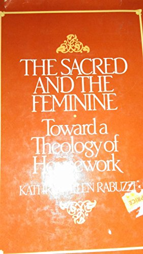 9780816405091: The Sacred and the Feminine: Toward a Theology of Housework
