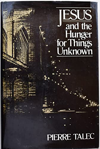 9780816405107: Jesus and the Hunger for Things Unknown