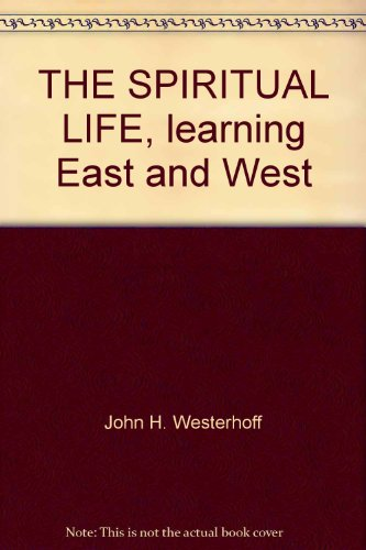 The Spiritual Life: Learning East and West (0816405166) by John D. Eusden; John H. Westerhoff
