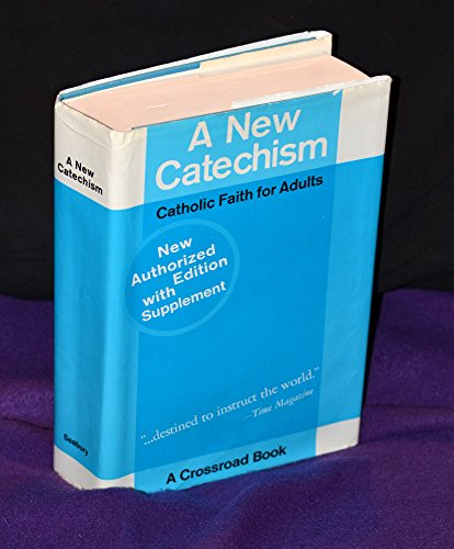 A New Catechism: Catholic Faith for Adults, with supplement