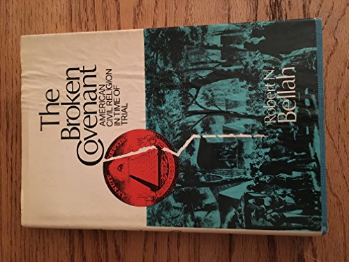 9780816411610: The broken covenant: American civil religion in a time of trial