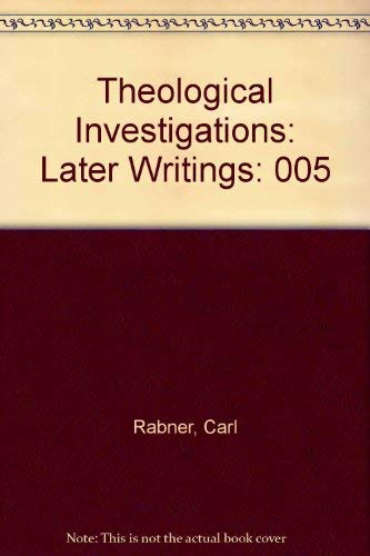 Theological Investigations, Volume V 5: Later Writings: Rabner, Carl
