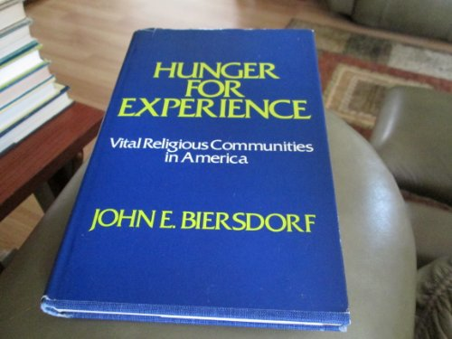 Hunger for experience: Vital religious communities in America: Biersdorf, John E