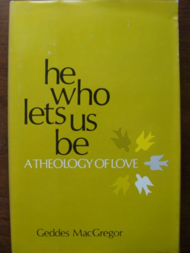 9780816412020: He Who Lets Us be: A Theology of Love