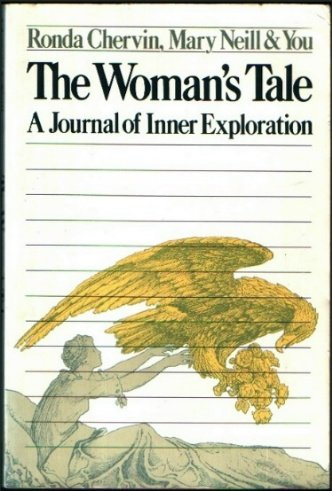 The Woman's Tale: A Journal of Inner Exploration: Neill, Mary, Chervin, Ronda