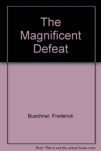 9780816420452: The Magnificent Defeat