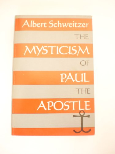 9780816420490: THE MYSTICISM OF PAUL THE APOSTLE [Paperback] by Schweitzer, Albert