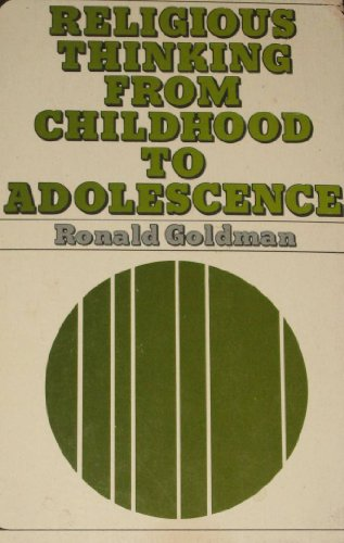 Religious Thinking from Childhood to Adolescence (Seabury: Ronald Goldman