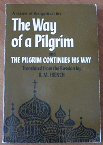 9780816420698: The Way of a Pilgrim and The Pilgrim Continues His Way : A classic of the spiritual life