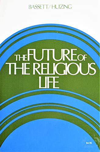 The Future of the religious life (Concilium): Peter Huizing~William Bassett