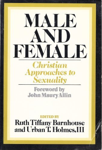 Male and Female: Christian Approaches to Sexuality: Ruth Tiffany Barnhouse;