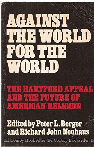 Against the World for the World: The: Berger, Peter L.,