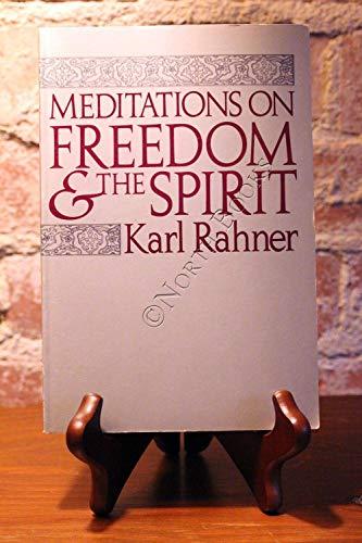 Meditations on Freedom and the Spirit: Rahner, Karl