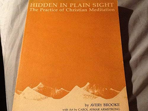 9780816421763: Hidden in plain sight: The practice of Christian meditation