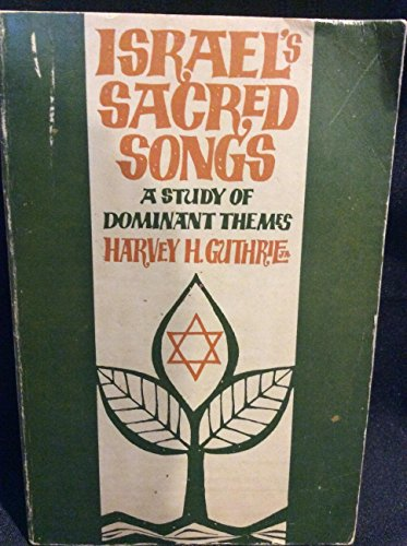Israel's Sacred Songs: A Study of Dominant Themes: Harvey H Guthrie