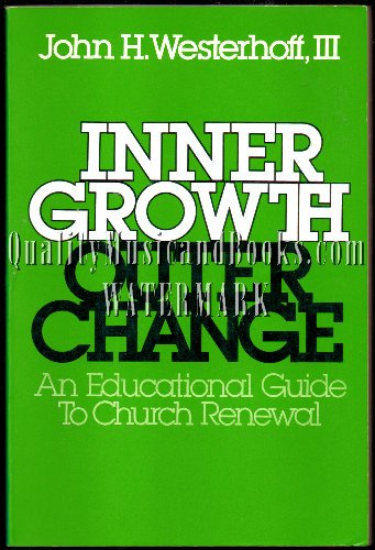 Inner Growth, Outer change: An Educational Guide to Church Renewal (0816422133) by Westerhoff, John H