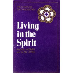 Living in the Spirit: Hosmer, Rachel; Jones, Alan