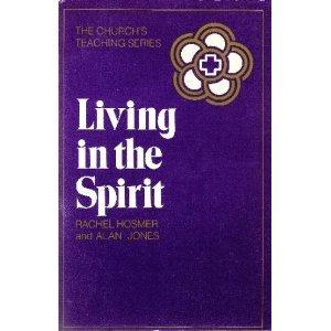 Living in the Spirit: Hosmer, Rachel; Jones, Alan