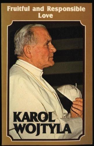 Fruitful and responsible love: Karol Wojtyla (Pope
