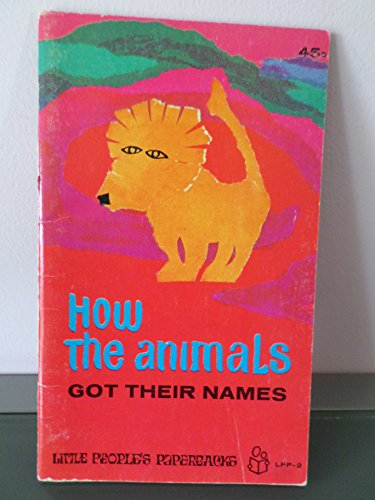 9780816422401: How the animals got their names (Little people's paperbacks)