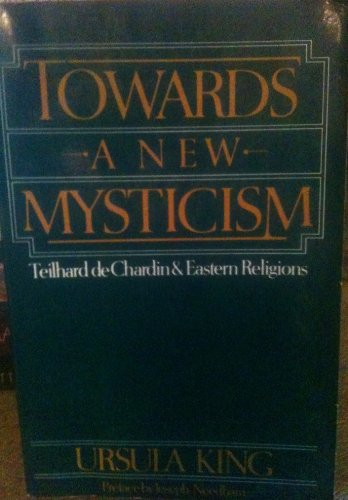 9780816423279: Towards a New Mysticism: Teilhard De Chardin and Eastern Religions