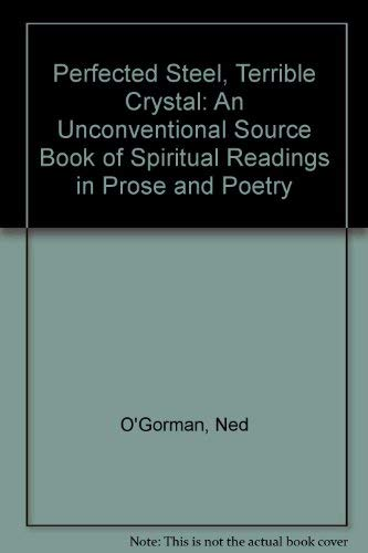 9780816423309: Perfected Steel, Terrible Crystal: An Unconventional Source Book of Spiritual Readings in Prose and Poetry