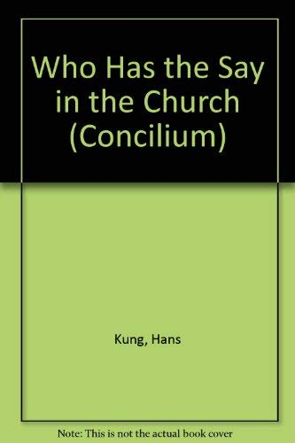 Who Has the Say in the Church (Concilium): Hans Kung