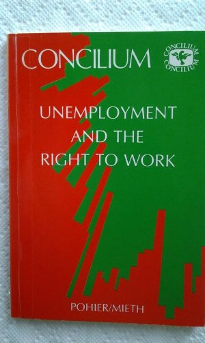9780816423910: Unemployment and the Right to Work (Concilium (Glen Rock, N.J.), V. 160.)