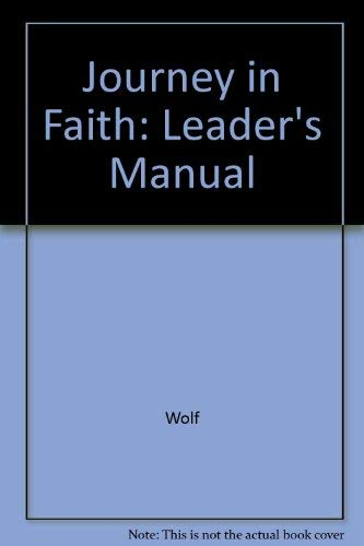 Journey in Faith: Leader's Manual (9780816424009) by Wolf