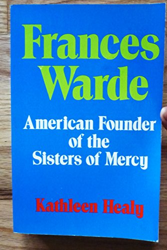 9780816424306: FRANCES WARDE: AMERICAN FOUNDER OF THE SISTERS OF MERCY