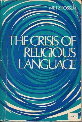 The Crisis of Religious Language: Johannes Baptist Metz;