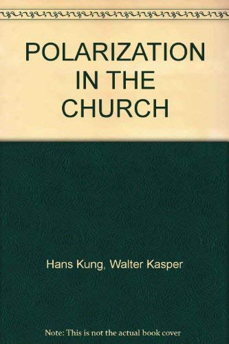 Polarization in the church (Concilium) (0816425728) by Hans Kung; Walter Kasper