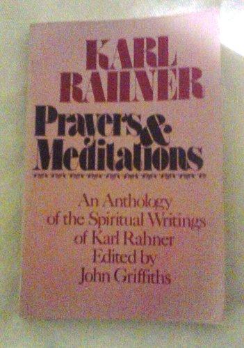 9780816426195: Prayers and Meditations: An Anthology of the Spiritual Writings of Karl Rahner