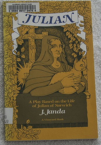 Julian: A Play Based on the Life of Julian of Norwich: Janda, J.