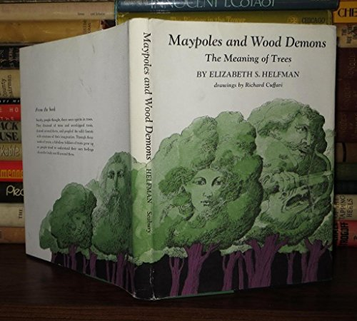 Maypoles and Wood Demons: The Meaning of Trees: Helfman, Elizabeth S.